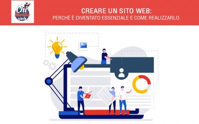 Creare un sito web: perché è diventato essenziale e come realizzarlo.