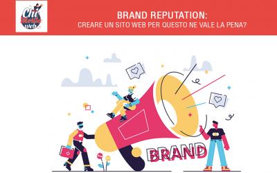 Brand Reputation: creare un sito web per questo ne vale la pena?