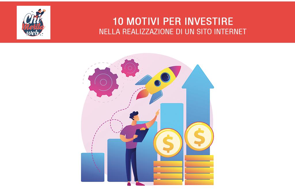Perché investire nella realizzazione di un sito Internet